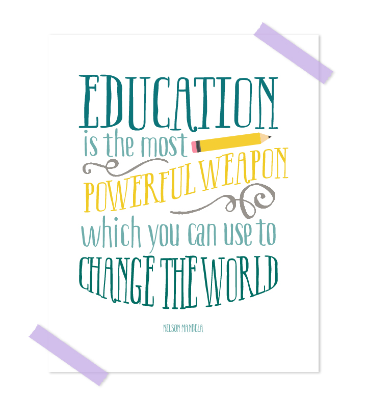 Nelson Mandela said it best in this free printable classroom quote about the power of education. Print it out and give it to that special teacher in your life!