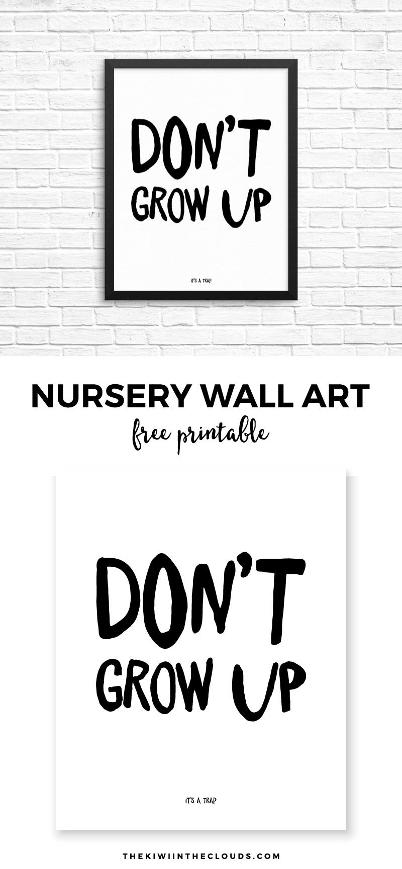 Dont Grow Up Its A Trap FREE printable | Click through to download your free 8x10 copy.