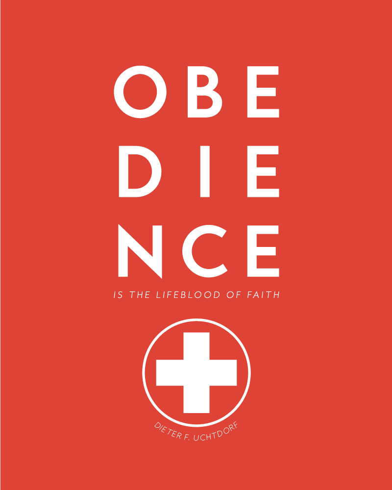 April 2016 General Conference printable | Love this quote by President Uchtdorf: Obedience is the lifeblood of faith.