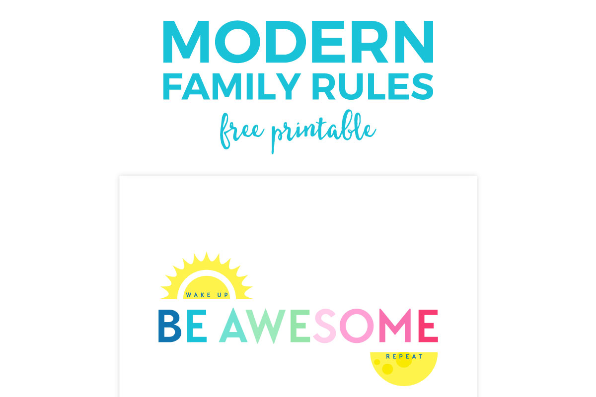Download this cheery and succinct family rules printable to remind your family to just be awesome!