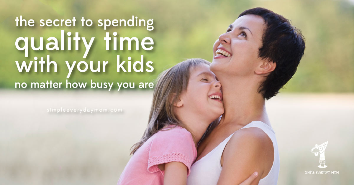 prioritize your kids | time management for moms | quality time children