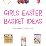 Skip the worry and time-consuming process of finding the perfect Easter basket fillers for little girls. She'll love these gifts! #Easter #EasterIdeas #EasterBasket #EasterForKids #KidsEaster #simpleeverydaymom