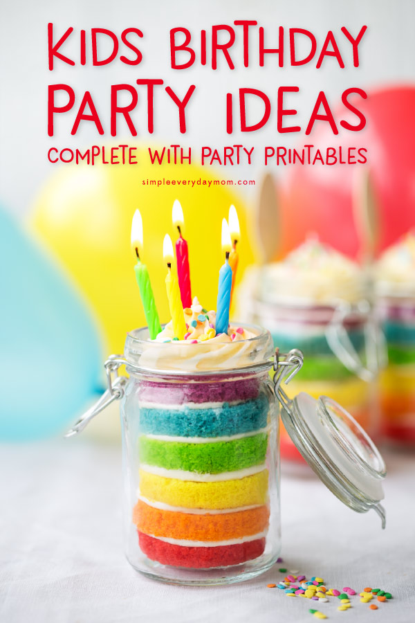 The BEST Kids Birthday Party Ideas Complete With Party Printables