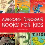 Dinosaur Books For Kids | Discover the best children's books about dinosaurs for kids of all ages from toddler, to preschool to kindergarten and beyond. There are storybooks, learning books and a cool pop up book too! #earlychildhood #childrensbooks #dinosaurs #kidsactivities #kids #preschool #kindergarten