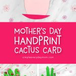 Mother's Day Crafts For Kids | Make this pretty handprint cactus DIY card for mom this Mother's Day! #kids #kidscrafts #craftsforkids #kidsactivities #kidsactivity #simpleeverydaymom #handprintcrafts #preschool #preschoolers #kindergarten #elementary #teacher #classroom #mothersday #mothersdaycard