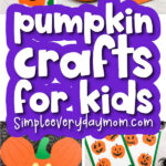 pumpkin craft image collage with the words pumpkin crafts for kids