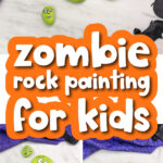 zombie painted rocks image collage with the words zombie rock painting for kids