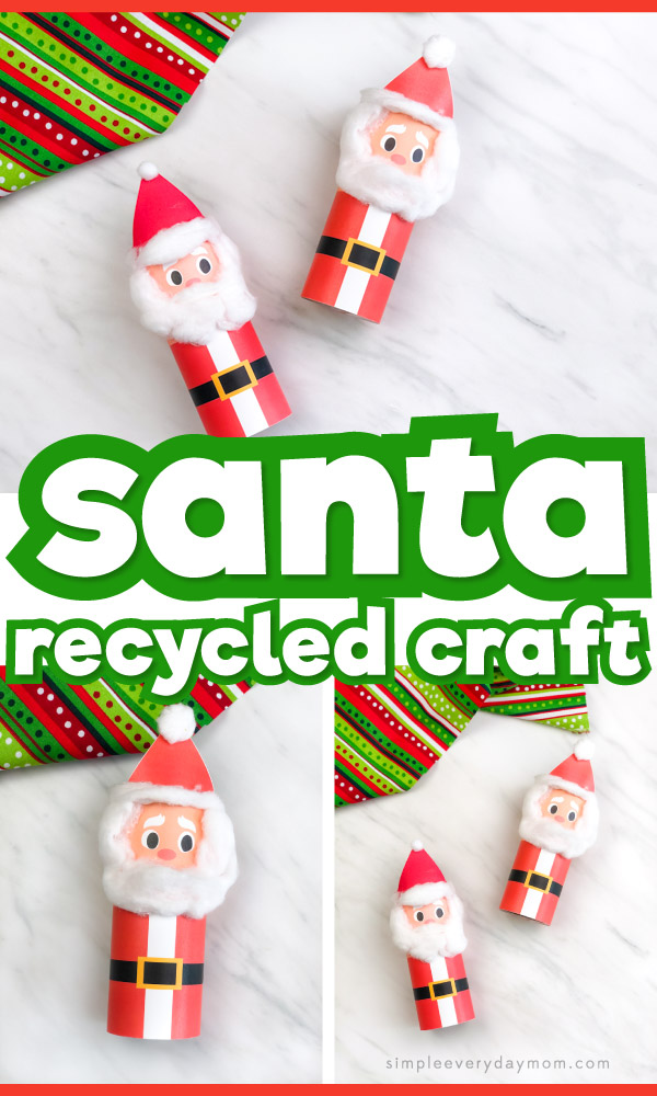 Toilet paper roll Santa craft with the words Santa recycled craft in the middle