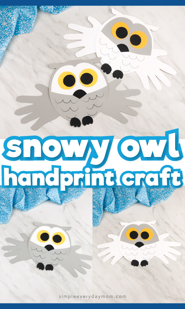 Handprint snowy owl craft image collage with the words snowy owl handprint craft in the middle