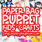 paper bag crafts for kids image collage with the words paper bag puppet kids' crafts in the middle