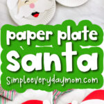 paper plate Santa craft image collage with the words paper plate Santa