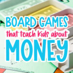 Monopoly money with the word board games that teach kids about money