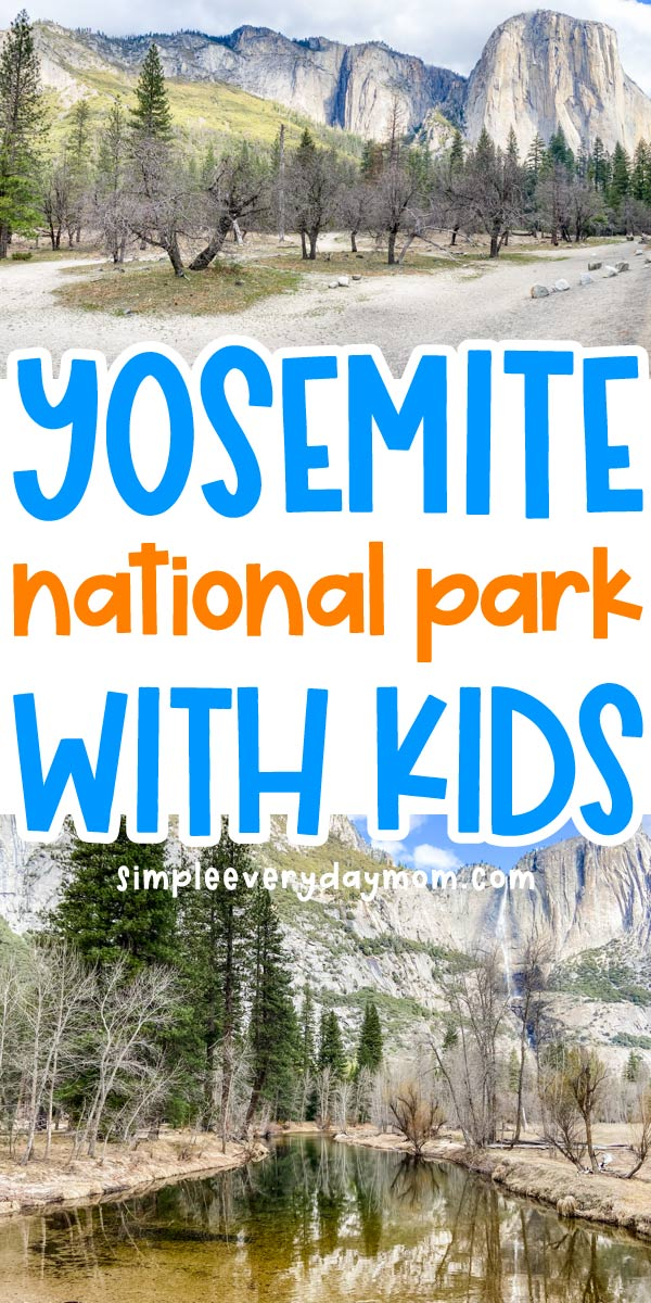"""collage of images from Yosemite National park with the words """"yosemite national park with kids"""" in the middle"""