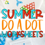 collage of summer do a dot printables