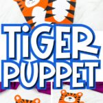 "collage of paper bag tiger craft images with the words, ""tiger puppet"" in the middle"