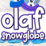 collage of paper Olaf snowglobe craft images with the words olaf snowglobe in the middle