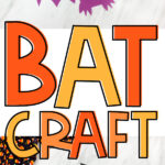 collage of bat craft images with the words bat craft in the middle