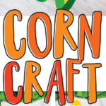collage of corn craft images with the words corn craft in the middle