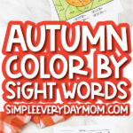 fall color by sight word printable image collage with the words autumn color by sight word simpleeverydaymom.com in the middle