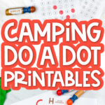 camping do a dot printable image collage with the words camping do a dot printables