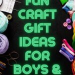 craft supplies with the words fun craft gift ideas for boys and girls