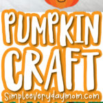 pumpkin craft for kids image collage with the words pumpkin craft simpleeverydaymom.com in the middle