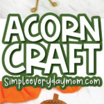 collage of paper acorn craft images with the words acorn craft simpleeverydaymom.com in the middle