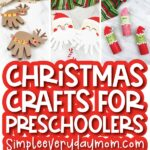 preschool christmas craft image collage with the words Christmas crafts for preschoolers simpleeverydaymom.com in the middle