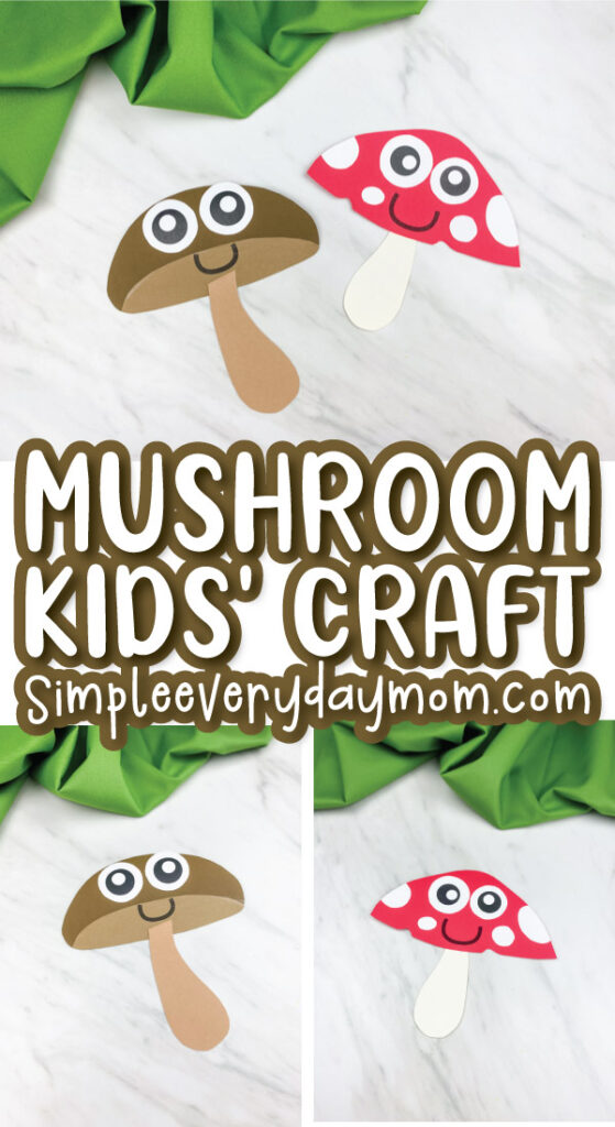 collage of mushroom paper craft for kids images with the words mushroom kids' craft simpleeverydaymom.com in the middle