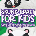 paper plate skunk craft image collage with the words skunk craft for kids simpleeverydaymom.com in the middle