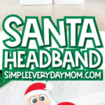 Santa headband craft collage with the words Santa headband in the middle