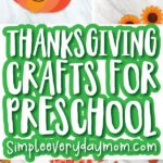 collage of Thanksgiving craft images for kids with the words Thanksgiving crafts for preschool simpleeverydaymom.com in the middle