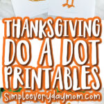 thanksgiving do a dot printable image collage with the words thanksgiving do a dot printables in the middle
