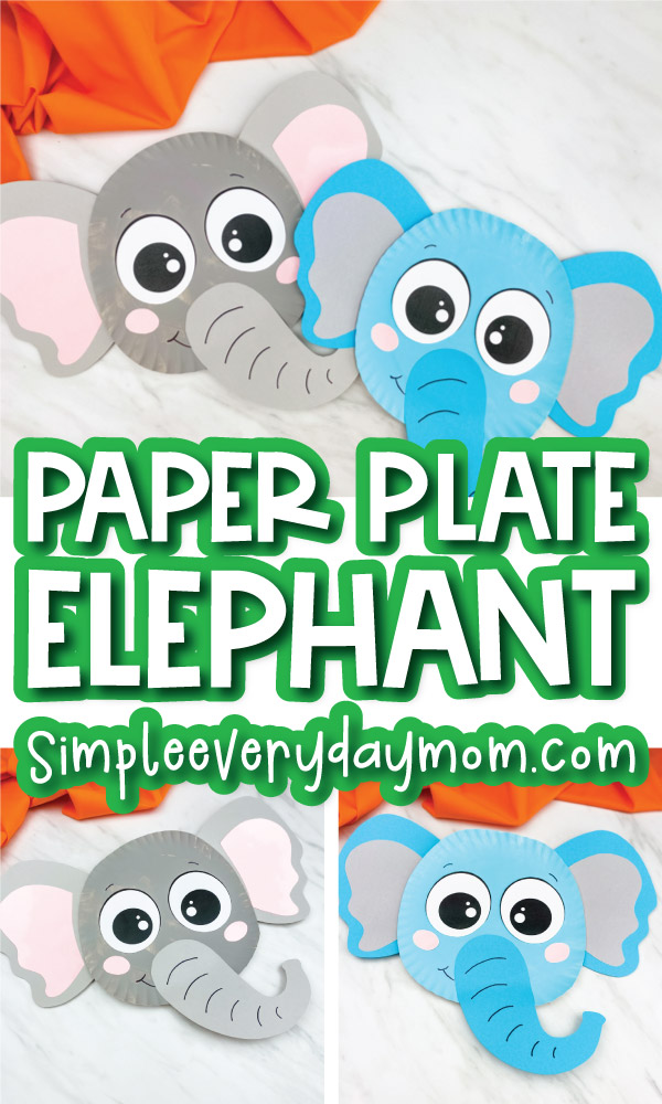 paper plate elephant craft image collage  with the words paper plate elephant in the middle