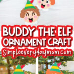 elf ornament craft image collage with the words buddy the elf ornament craft in the middle