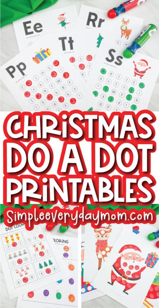 christmas do a dot printables image collage with the words christmas do a dot printables in the middle