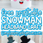 snowman headband craft image collage with the words free printable snowman headband craft in the middle