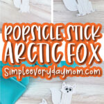 popsicle stick arctic fox craft image collage with the words popsicle stick arctic fox in the middle