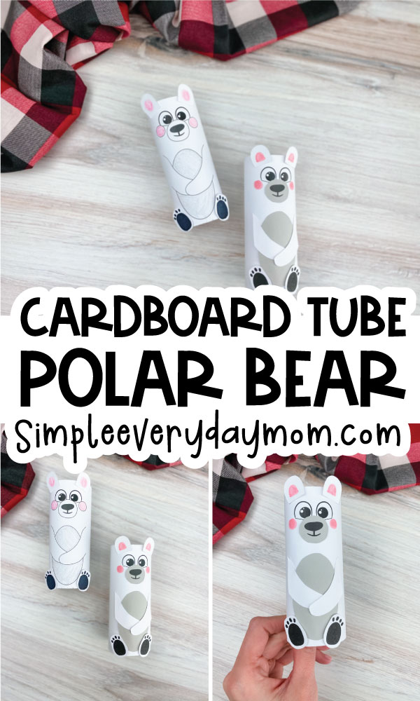 toilet paper roll polar bear craft image collage with the words cardboard tube polar bear in the middle
