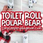 toilet paper roll polar bear craft image collage with the words toilet roll polar bear in the middle