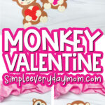 monkey Valentine craft image collage with the words monkey valentine in the middle