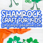 shamrock craft image collage with the words shamrock craft for kids in the middle