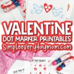 Valentine do a dot printables with the words valentine dot marker printables in the middle