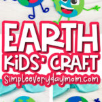 Earth craft image collage with the words Earth kids' craft in the middle