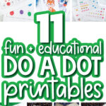 do a dot printable images with the words 11 fun + educational do a dot printables