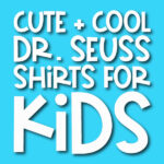 blue background with the words cute + cool Dr. Seuss shirts for kids in the middle