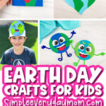 Earth Day craft image collage with the words Earth Day crafts for kids in the middle