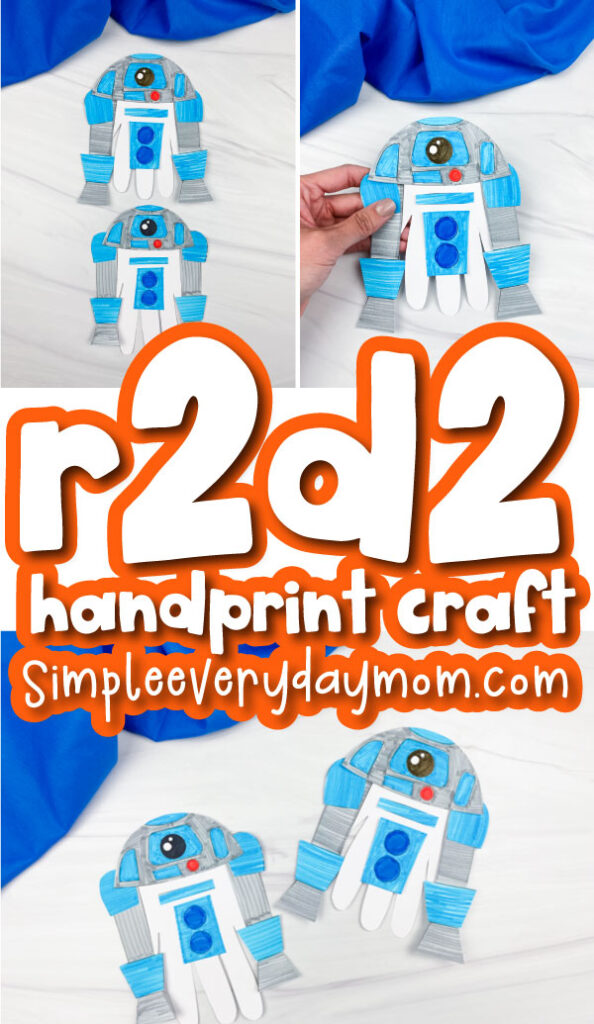 handprint r2d2 craft image collage with the words r2d2 handprint craft in the middle