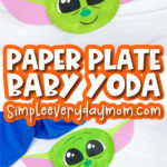 paper plate baby yoda craft image collage with the words paper plate baby yoda in the middle