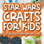 Star Wars craft image collage with the words Star Wars crafts for kids in the middle